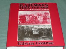 RAILWAYS THEN AND NOW (Course 1979)